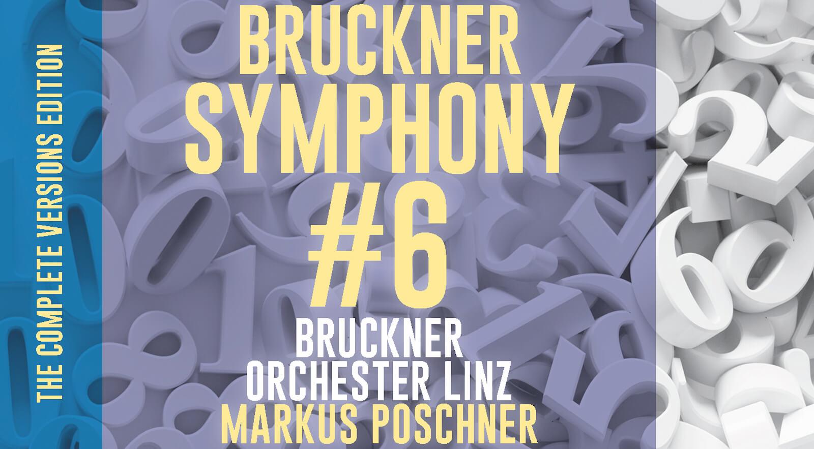 Anton Bruckner Symphony #6